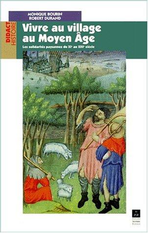 Vivre au village au Moyen Age. Les solidarités paysannes du XIème au XIIIème siècle