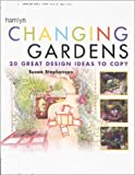 Changing Gardens: 20 Great Design Ideas to Copy: Twenty Great Design Ideas to Copy