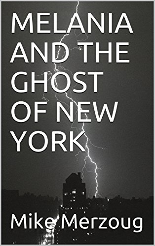 MELANIA AND THE GHOST OF NEW YORK (English Edition)
