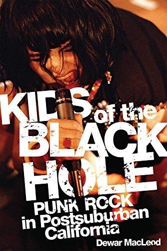 Kids of the Black Hole: Punk Rock Postsuburban California by MacLeod, Dewar (2010) Paperback