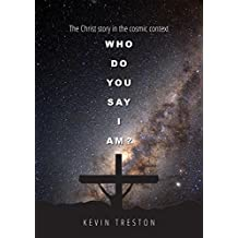 Who do you say I am?: The Christ story in the cosmic context
