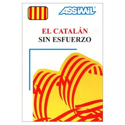 El Catalán sin esfuerzo (1 livre + coffret de 4 cassettes) (en espagnol)