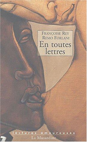 En toutes lettres par Francoise Rey
