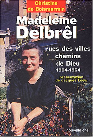 Madeleine Delbrl, rues des villes chemins de Dieu (1904-1964)