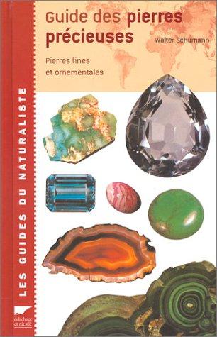 Guide des pierres précieuses. Pierres fines et ornementales
