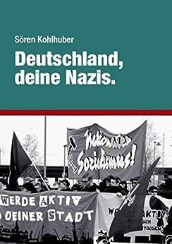 Deutschland, deine Nazis.