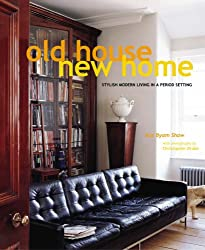 Old House, New Home: Stylish Modern Living in a Period Setting