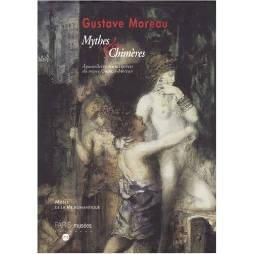 Gustave Moreau, mythes & chimères