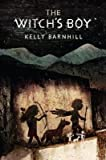 [ THE WITCH'S BOY ] Barnhill, Kelly (AUTHOR ) Sep-16-2014 Hardcover