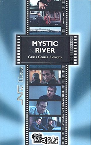 Mystic River. Clint Eastwood (2003) (Guía para ver y analizar cine) por Carles Gómez Alemany