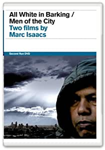 All White in Barking / Men of the City: Two Films by Marc Isaacs [DVD]
