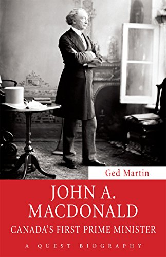 John A. Macdonald: Canada's First Prime Minister (Quest Biography)