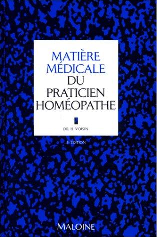 Matière médicale du praticien homéopathe
