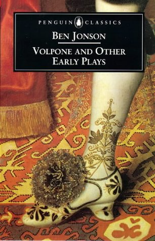 Volpone And Other Plays: Every Man in His Humour; ,Sejanus,His Fall; Volpone, or the Foxe; Epicoene, or the Silent Woman (Penguin Classics: Penguin Dramatists)