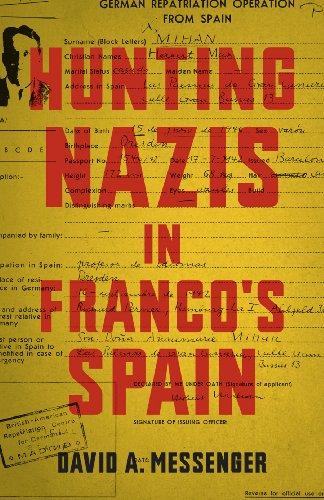 Hunting Nazis in Franco's Spain por David A. Messenger