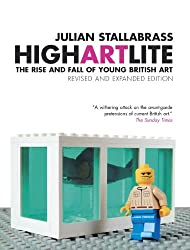 High Art Lite: The Rise and Fall of Young British Art (Revised and Expanded edition)