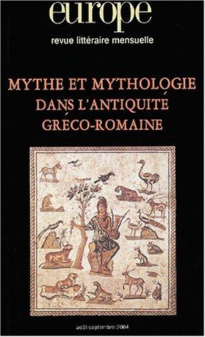 Europe, N° 904-905, Août-Se : Mythe et mythologie dans l'antiquité gréco-romaine
