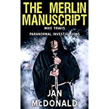 The Merlin Manuscript (A Mike Travis Paranormal Investigation Book 6) (English Edition)
