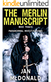 The Merlin Manuscript (A Mike Travis Paranormal Investigation Book 5) (English Edition)