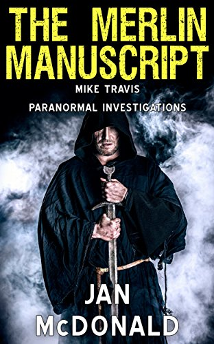 The-Merlin-Manuscript-A-Mike-Travis-Paranormal-Investigation-Book-6