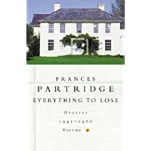Everything To Lose: Diaries, 1945-60: 2 by Frances Partridge (1999-10-07)