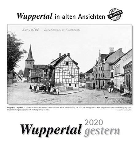 Wuppertal gestern 2020: Wuppertal in alten Ansichten