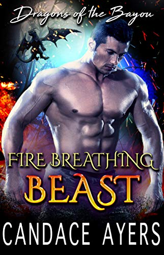 Fire Breathing Beast (Dragons of the Bayou Book 1) (English Edition)