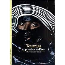 Touaregs : Apprivoiser le désert