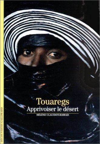 Touaregs. Apprivoiser le désert par Hélène Claudot-Hawad