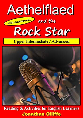 Aethelflaed and the Rock Star: Reading & Activities for English ...