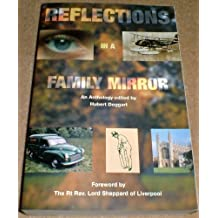 Reflections in a Family Mirror: An Anthology by the Descendants of Arthur and Mary Doggart - In Affectionate Remembrance