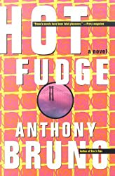 Hot Fudge by Anthony Bruno (2000-08-05)