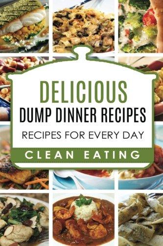 Dump Dinners: Dump Dinners Recipes, BOX SET, Dump Dinners Crock Pot, Dump Dinners Cookbook (Recipe Box Pot Crock)