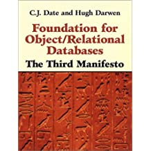 Foundation for Object/Relational Databases: The Third Manifesto