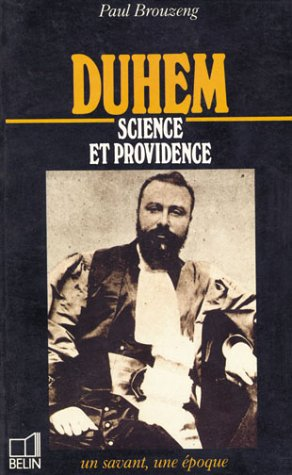 Duhem : 1861-1916, science et providence