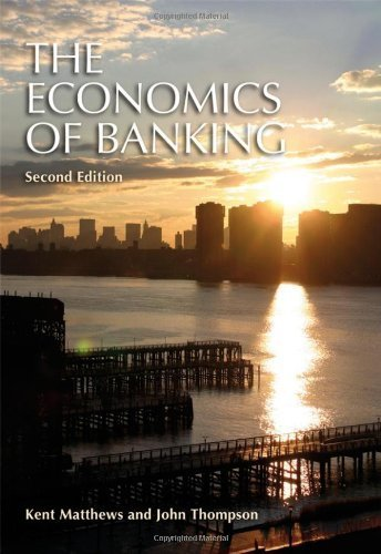 The Economics of Banking: Second Edition by Matthews, Kent, Thompson, John (2008) Paperback