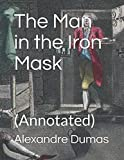 The Man in the Iron Mask: (Annotated)