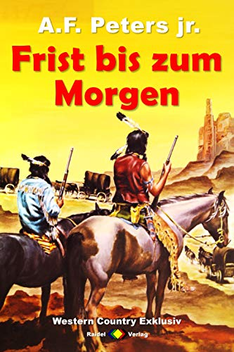Western Country Exklusiv - Frist bis zum Morgen - Peters jr A F
