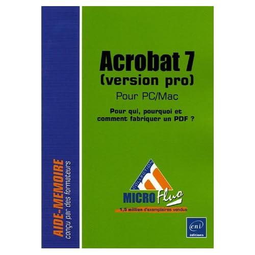 Acrobat 7 (version pro) pour PC/Mac : Pour qui, pourquoi et comment fabriquer un PDF ?
