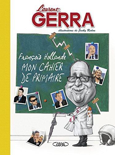 François Hollande - Mon cahier de primaire par Laurent Gerra
