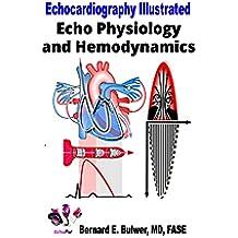 Echo Physiology and Hemodynamics (Echocardiography Illustrated Book 7) (English Edition)