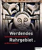Werdendes Ruhrgebiet: Spätantike und Frühmittelalter an Rhein und Ruhr