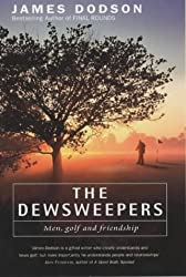 The Dewsweepers: Men, Golf and Friendship