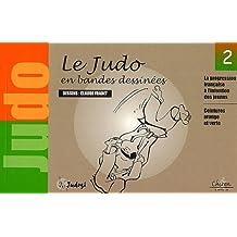 Le judo en bandes dessinées. Tome 2, La progression française à l'intention des jeunes : Ceintures orange et verte