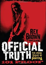 Official Truth, 101 Proof: The Inside Story of Pantera by Rex Brown (2013-03-12)