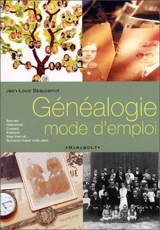 Généalogie. Mode d'emploi par Jean-Louis Beaucarnot