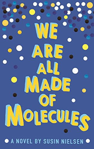 We Are All Made Of Molecules por Susin Nielsen