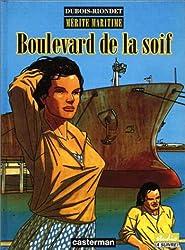 Mérite maritime : Boulevard de la soif