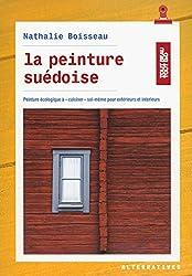 La peinture suédoise: Peinture écologique à «cuisiner» soi-même pour extérieurs et intérieurs