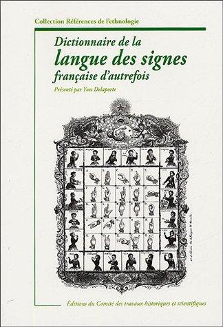 Dictionnaire de la langue des signes d'autrefois : Le langage de la physionomie et du geste mis à portée de tous